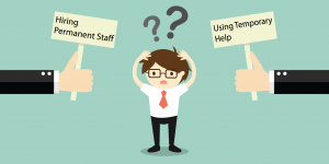 How to Decide Between Hiring Permanent or Temporary Help
